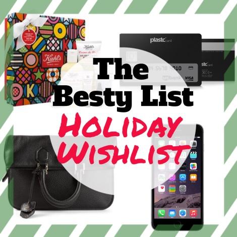 Besty List Holiday Wishlist